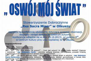 """Stowarzyszenie Res Sacra Miser w Olkuszu zaprasza na konferencję """"Oswój Mój Świat"""""""