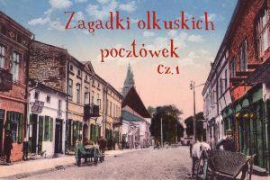 Zagadki olkuskich pocztówek